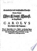 Gr  ndlicher Bericht  welcher Gestalt d  K  n  Majest  in England  Carolus d  Andere  d  J  d  8  Juni dises 1660 Jahres zu London Ihren     Einzug gehalten