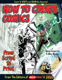 How to Create Comics  From Script to Print