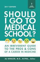 Should I Go to Medical School  Book PDF