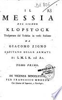 Il Messia del Signor Klopstock trasportato dal Tedesco in verso Italiano da Giacomo Zigno