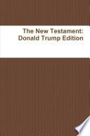 The New Testament  Donald Trump Edition