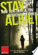 Stay Alive How To Start A Fire Without Matches Eshort book