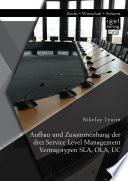 Aufbau und Zusammenhang der drei Service Level Management Vertragstypen SLA  OLA  UC