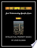 Low Cost Empire Just  Series Volume 4   Intellectual Property Basics