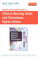 Nursing Skills Online Version 3 0 for Clinical Nursing Skills and Techniques User Guide   Access Code