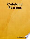 Cafeland Recipes