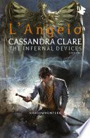 Shadowhunters. Le origini - L'angelo by Cassandra Clare