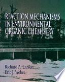 Reaction Mechanisms in Environmental Organic Chemistry