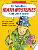 40 Fabulous Math Mysteries Kids Can t Resist