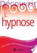 Découvrir l'hypnose - 2e éd.
