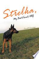 Strelka My Best Friend S Dog