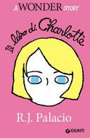 Il libro di Charlotte  A wonder story