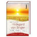 Hildegard von Bingen : Prophetin, Mystikerin, Heilerin ; ein spirituelles Lesebuch