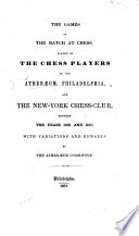 The Games of the Match at Chess Played by the Chess Players of the Athenaeum  Philadelphia Book PDF