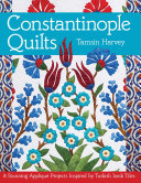 Constantinople Quilts : turkish iznik tiles from the...