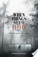 When Things Seem Odd