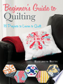 Beginner s Guide to Quilting