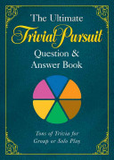 The Ultimate Trivial Pursuit Question   Answer Book