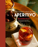 Aperitivo : recipes for drinks and small dishes...