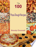 Top 100 Pizza Dough Recipes