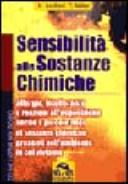 Sensibilità alle sostanze chimiche. Allergie, intolleranze e reazioni all'esposizione anche a piccole dosi di sostanze chimiche presenti nell'ambiente in cui viviamo