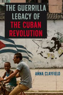 The Guerrilla Legacy Of The Cuban Revolution