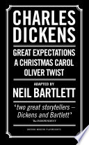 Charles Dickens  Adapted by Neil Bartlett