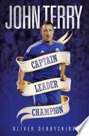 John Terry - Captain, Leader, Champion