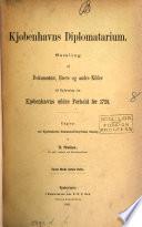Kjøbenhavns Diplomatarium, Samling af Dokumenter [&c.] til Oplysnin om Kjøbenhavns ældre Forhold før 1728, udg. af O.Nielsen 8 Bder [and] Register