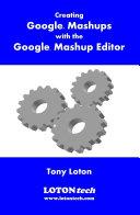 Creating Google Mashups with the Google Mashup Editor