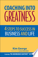 Coaching Into Greatness An Easy To Master Process For Coaches To Bring Out