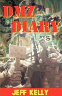 DMZ Diary : intense fighting of the vietnam war...
