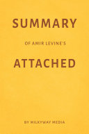 Summary of Amir Levine's Attached by Milkyway Media