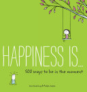 download ebook happiness is . . . 500 ways to be in the moment pdf epub