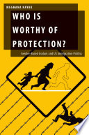 Who Is Worthy of Protection   Gender Based Asylum and U S  Immigration Politics