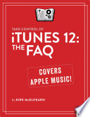 Take Control of iTunes 12  The FAQ