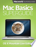 Mac Basics Mountain Lion (Macworld Superguides)