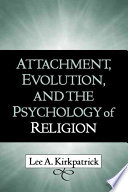 Attachment  Evolution  and the Psychology of Religion