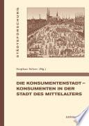 Die Konsumentenstadt - Konsumenten in der Stadt des Mittelalters