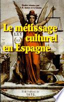 Le m  tissage culturel en Espagne