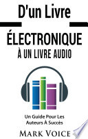 D un Livre   lectronique    Un Livre Audio   Un Guide Pour Les Auteurs    Succ  s
