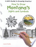 How to Draw Montana s Sights and Symbols