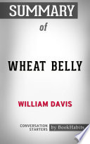 Summary of Wheat Belly by William Davis   Conversation Starters