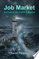 Job Market  Survival Guide in 2012   Beyond
