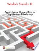 Wisdom Stimulus III   Application of Bhagvad Gita in Organisational Leadership