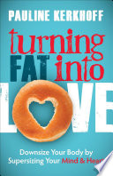 Turning Fat Into Love