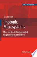 Photonic Microsystems : mems allow miniaturization, parallel fabrication,...