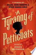 A Tyranny of Petticoats by Jessica Spotswood