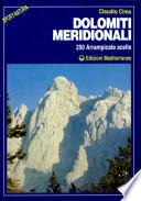 Dolomiti meridionali. 250 arrampicate scelte