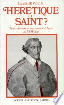Hérétique ou saint?